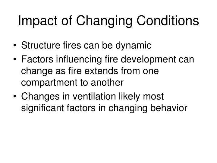 Impact of Changing Conditions