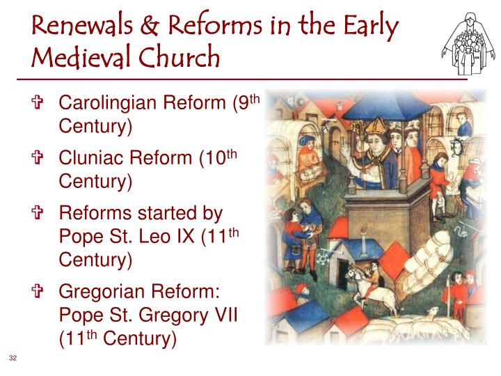 Renewals & Reforms in the Early Medieval Church
