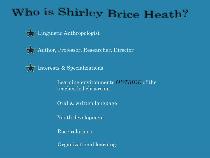 Who is Shirley Brice Heath?