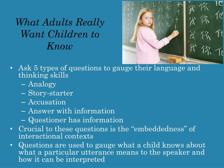 What Adults Really Want Children to Know