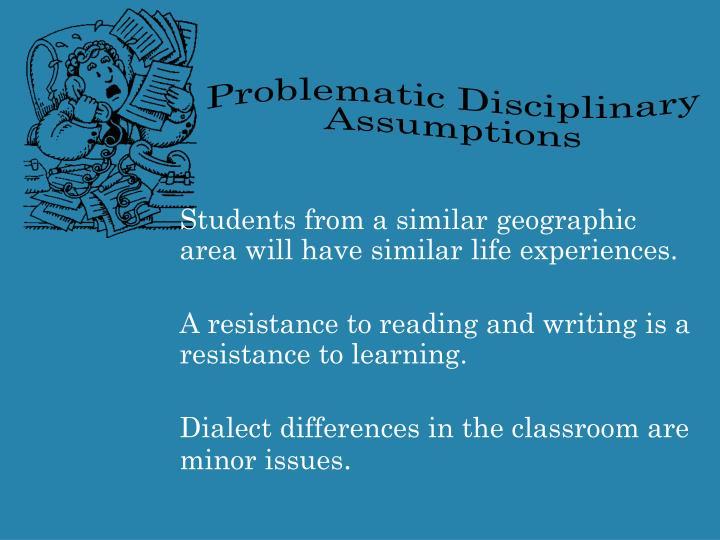 Problematic Disciplinary Assumptions