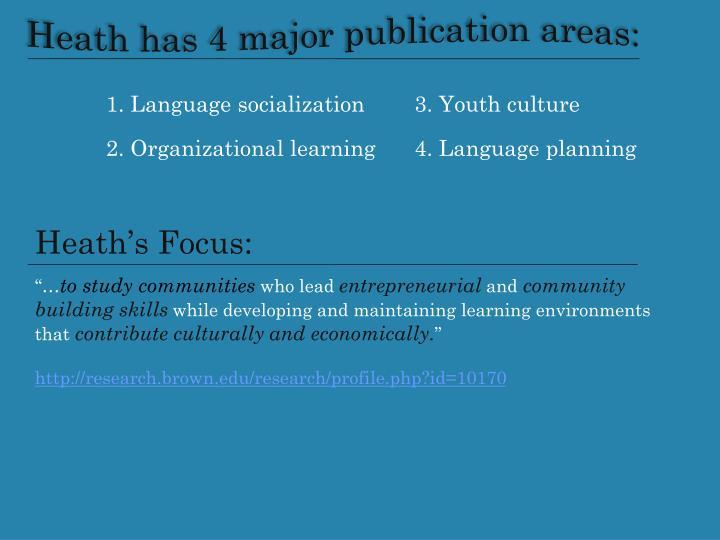 Heath has 4 major publication areas: