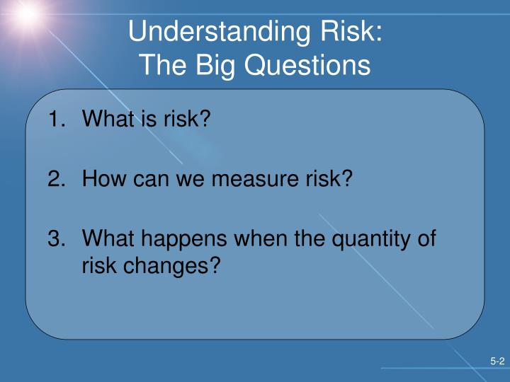 Understanding risk the big questions