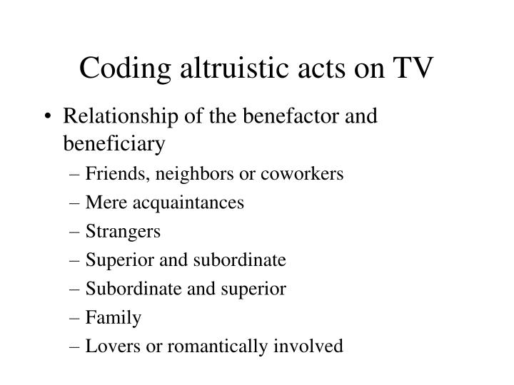 Coding altruistic acts on TV