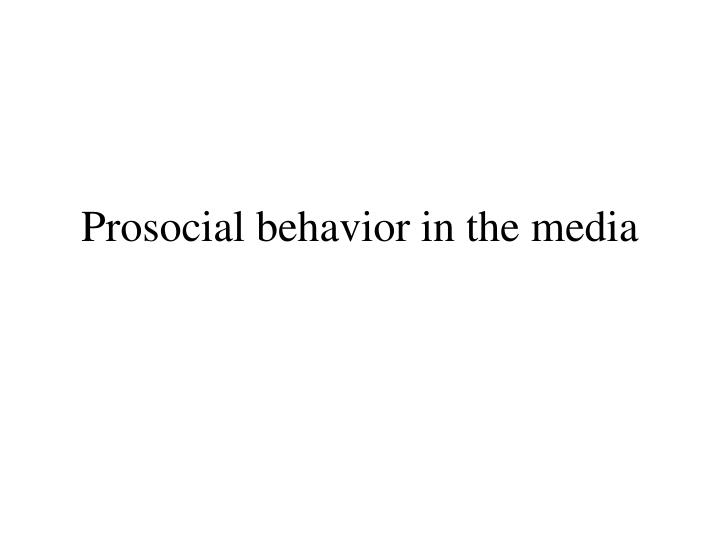 Prosocial behavior in the media