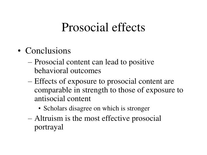 Prosocial effects