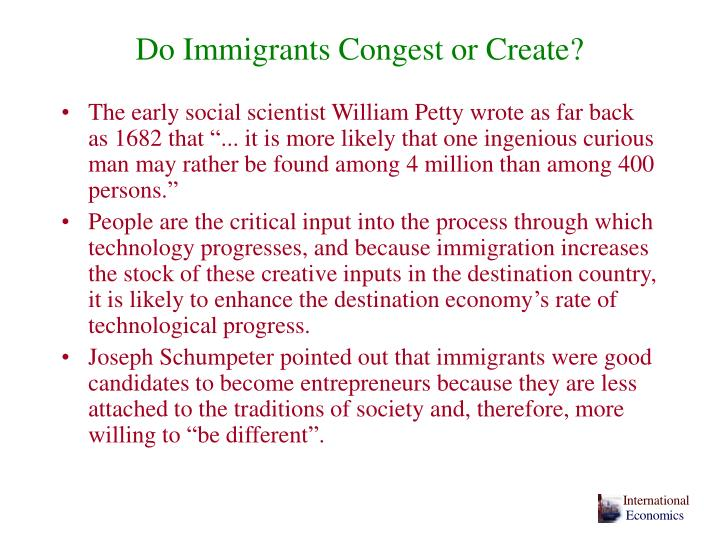 Do Immigrants Congest or Create?
