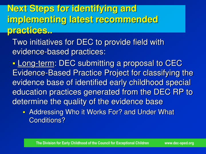 Next Steps for identifying and implementing latest recommended practices..
