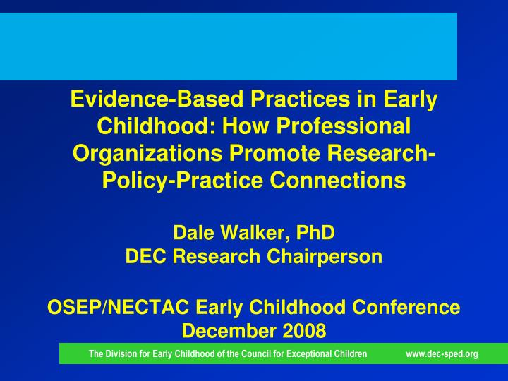 Evidence-Based Practices in Early Childhood: How Professional Organizations Promote Research-Policy-...