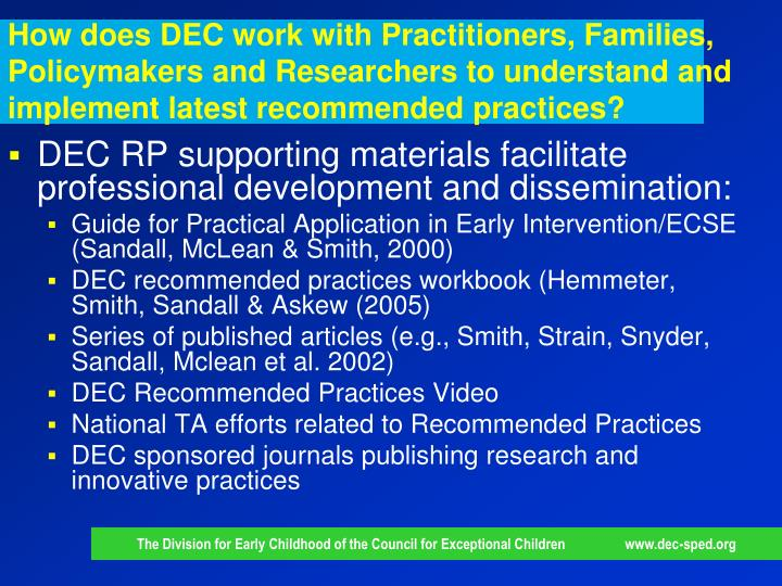 How does DEC work with Practitioners, Families, Policymakers and Researchers to understand and implement latest recommended practices?