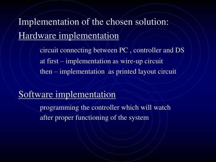 Implementation of the chosen solution: