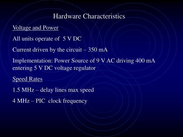 Hardware Characteristics
