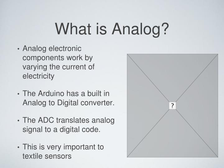 Analog electronic components work by varying the current of electricity