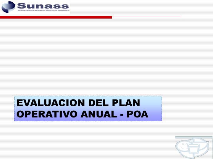 EVALUACION DEL PLAN OPERATIVO ANUAL - POA