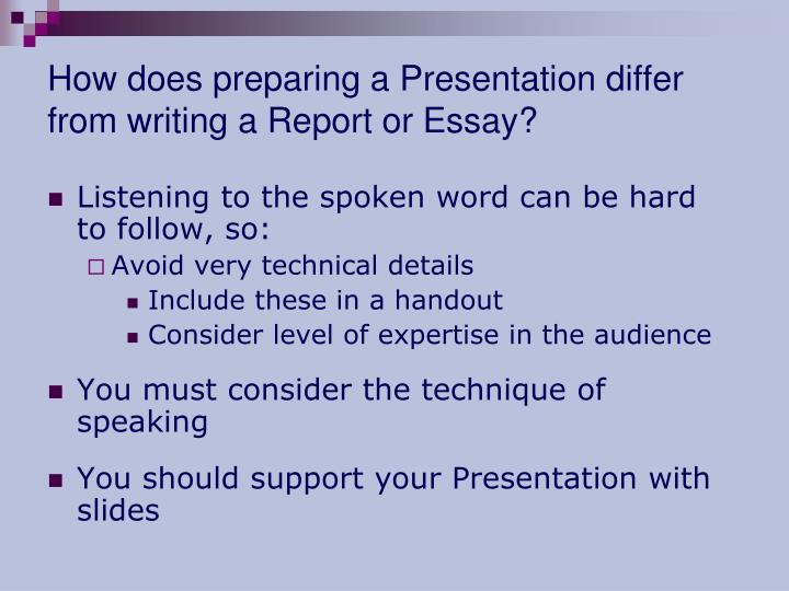 How does preparing a Presentation differ from writing a Report or Essay?