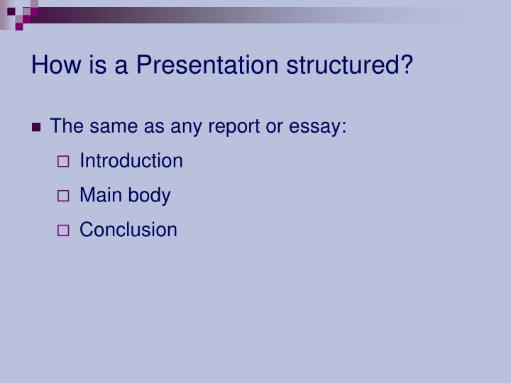 How is a Presentation structured?