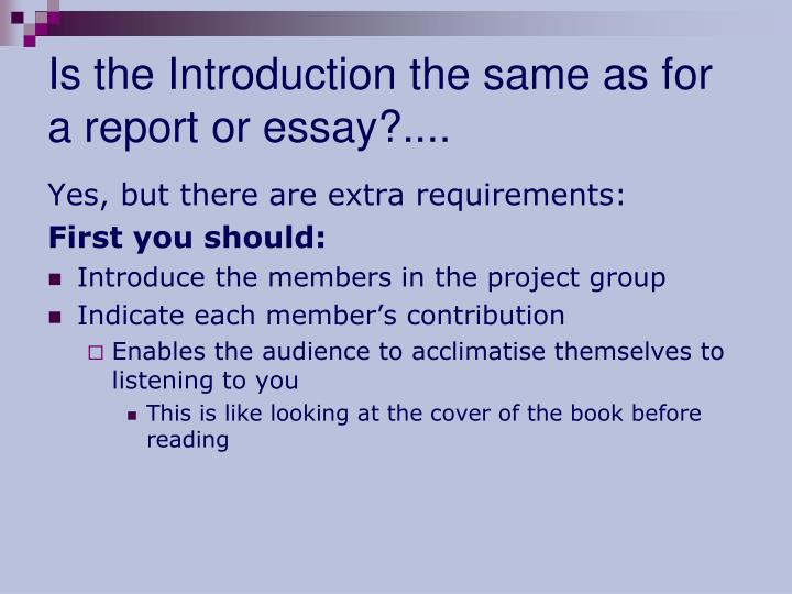 Is the Introduction the same as for a report or essay?....