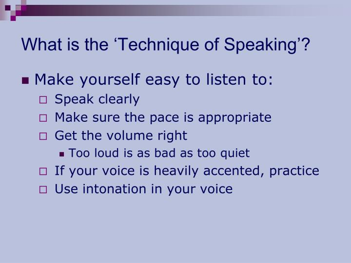 What is the 'Technique of Speaking'?