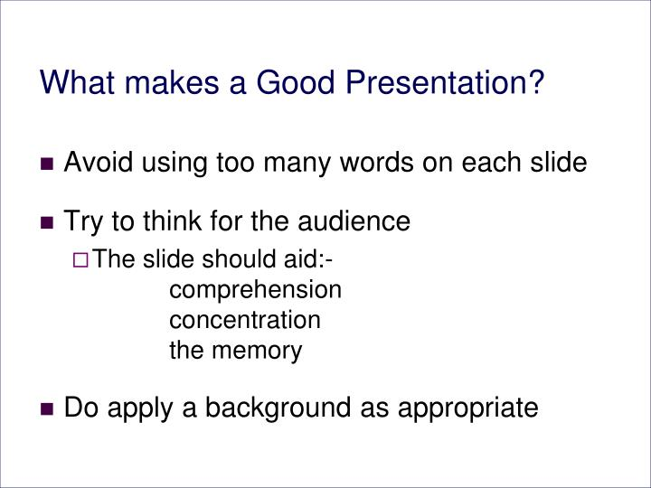What makes a Good Presentation?
