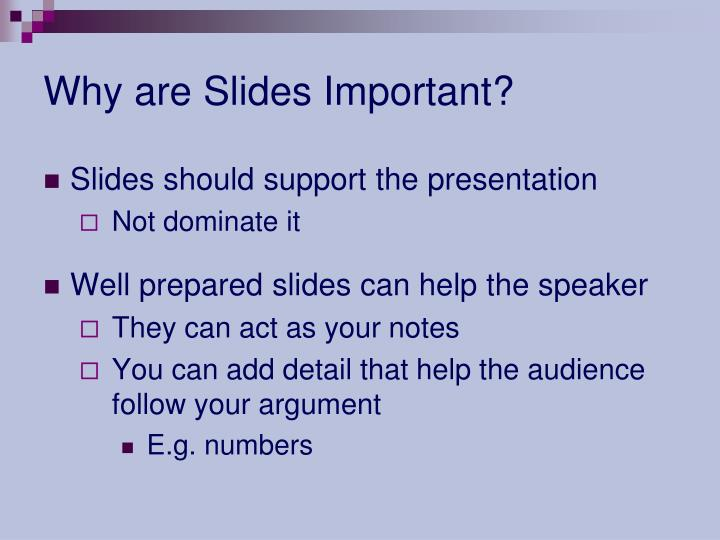 Why are Slides Important?