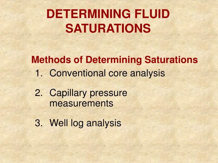 DETERMINING FLUID SATURATIONS
