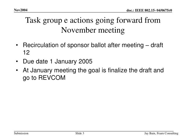 Task group e actions going forward from november meeting