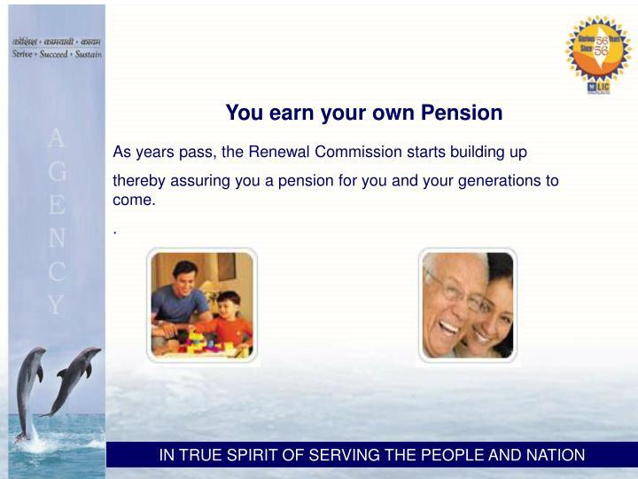 You earn your own Pension