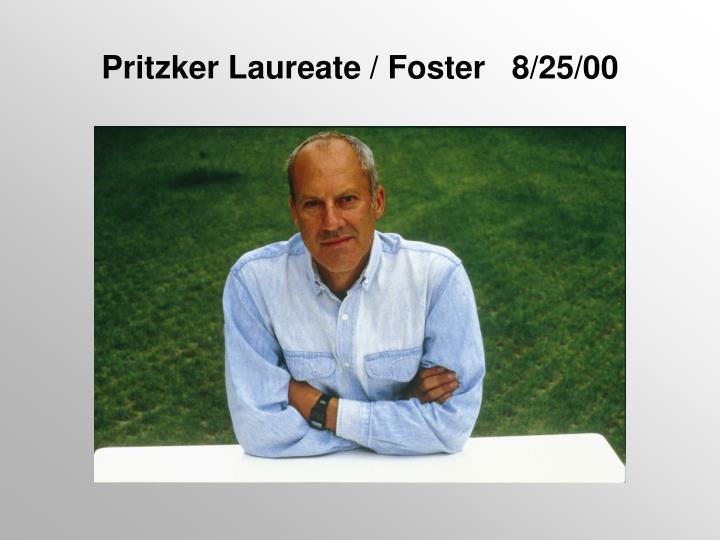 Pritzker Laureate / Foster   8/25/00