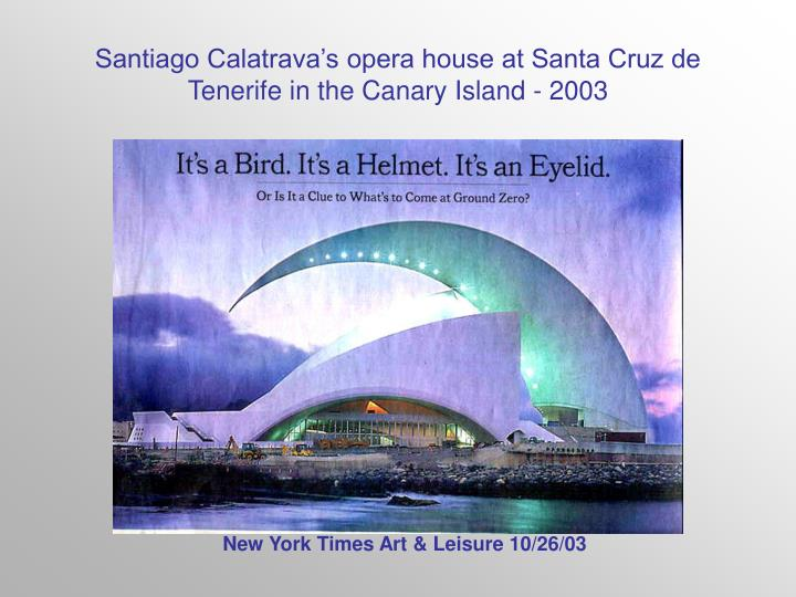 Santiago Calatrava's opera house at Santa Cruz de Tenerife in the Canary Island - 2003