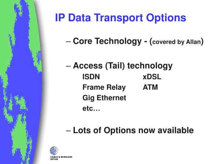 IP Data Transport Options