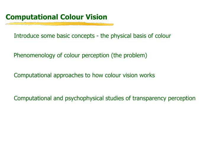 Computational Colour Vision