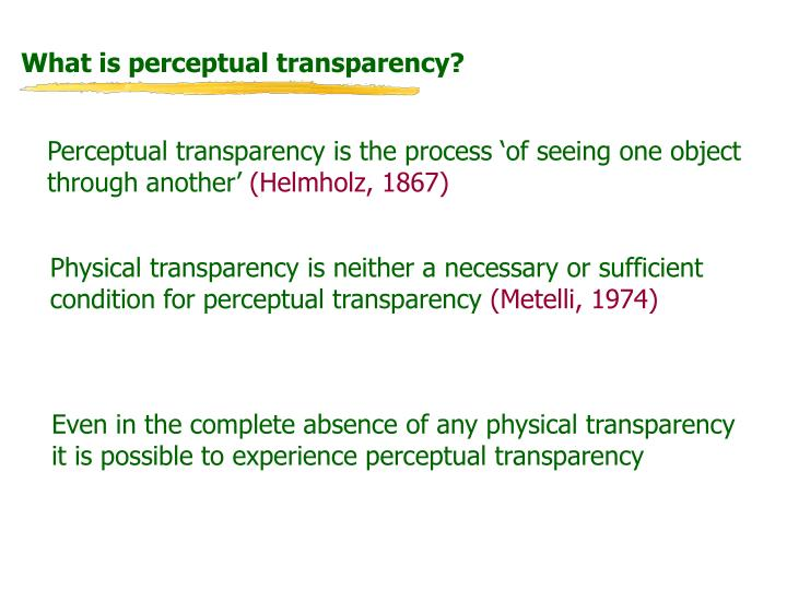 What is perceptual transparency?