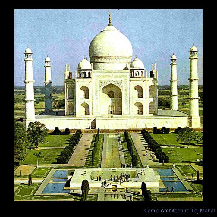 Islamic Architecture Taj Mahal