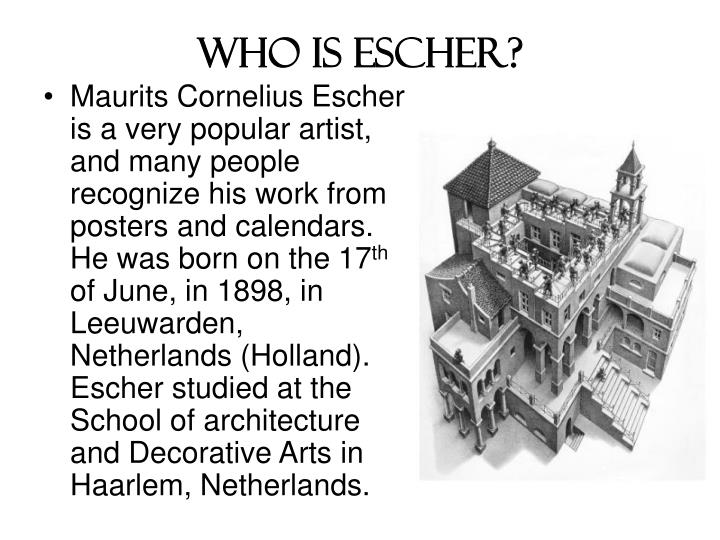 Who is Escher?