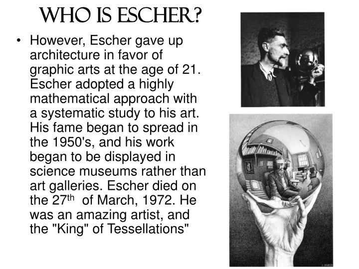 Who is Escher?