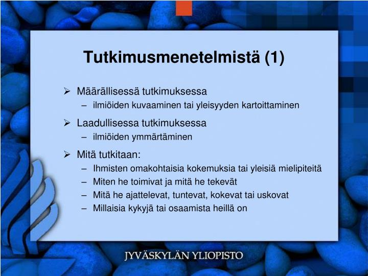 Tutkimusmenetelmistä (1)