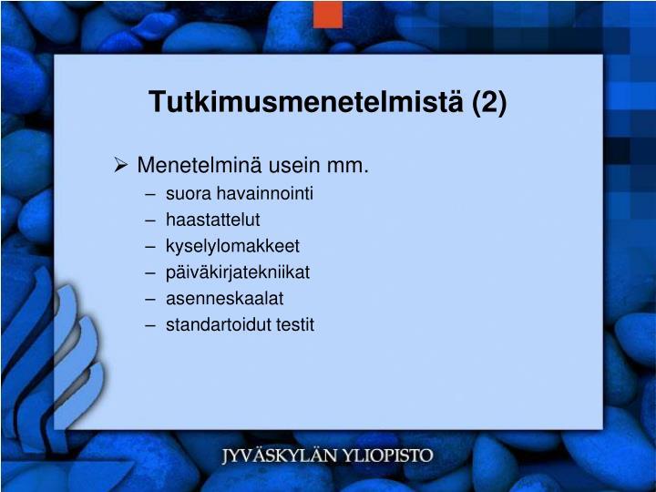 Tutkimusmenetelmistä (2)