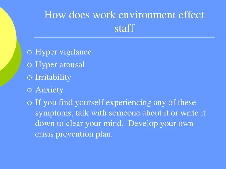 How does work environment effect staff