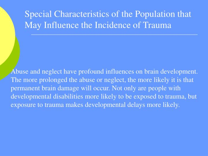 Special Characteristics of the Population that May Influence the Incidence of Trauma