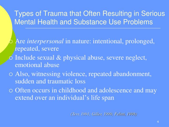 Types of Trauma that Often Resulting in Serious Mental Health and Substance Use Problems