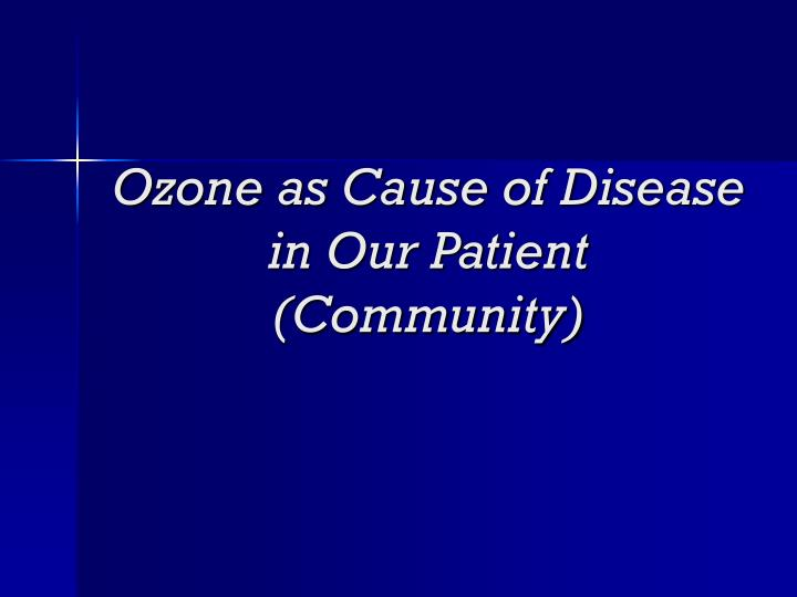 Ozone as Cause of Disease