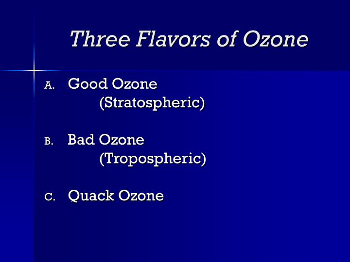 Three Flavors of Ozone