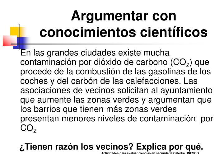 Argumentar con conocimientos científicos