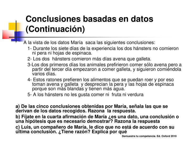A la vista de los datos María  saca las siguientes conclusiones: