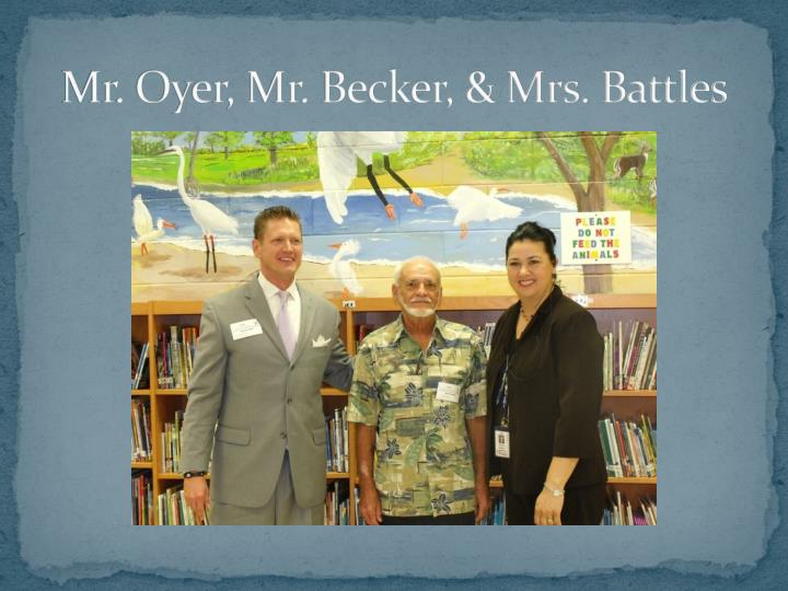 Mr oyer mr becker mrs battles