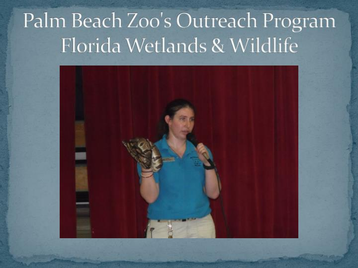 Palm Beach Zoo's Outreach Program