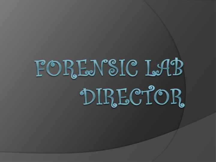 Forensic lab director