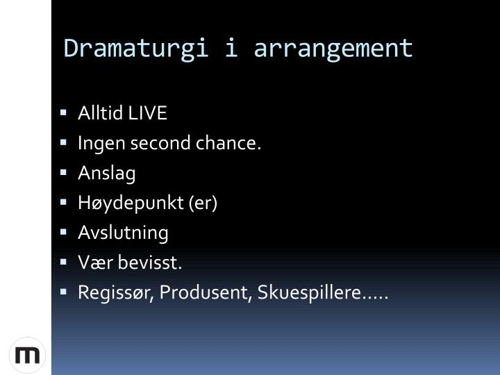 Dramaturgi i arrangement