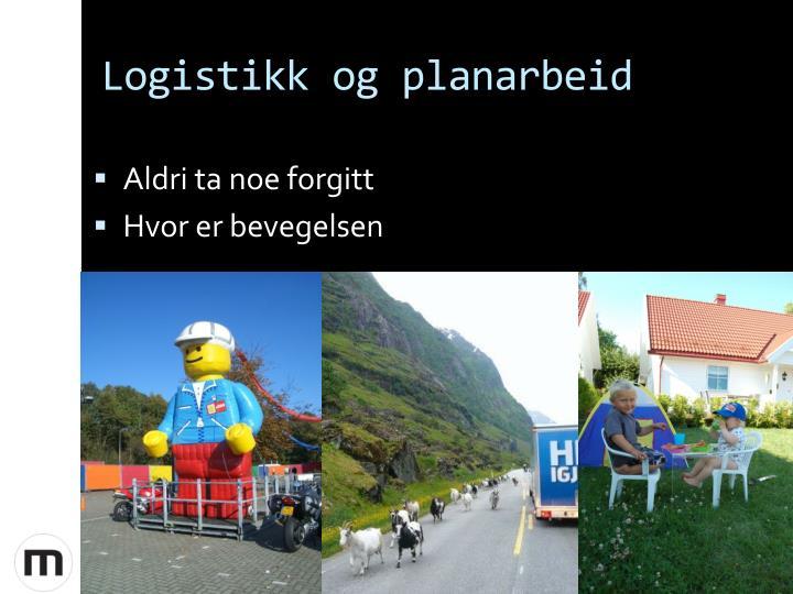 Logistikk og planarbeid