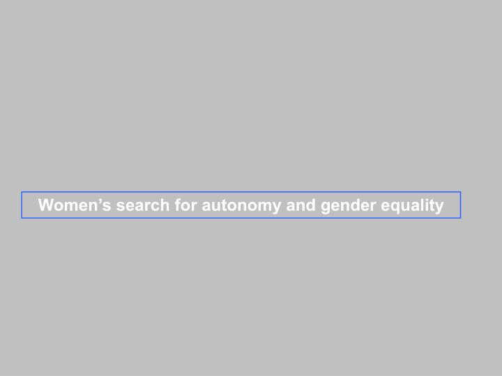 Women's search for autonomy and gender equality